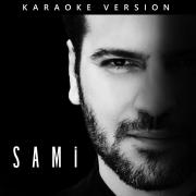 SAMi (Karaoke Version) - EP - Sami Yusuf - Sami Yusuf
