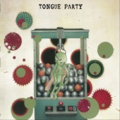Tongue Party - Make a Friend, Earn a Debt