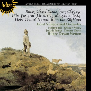 "Hilary Davan Wetton, Holst Orchestra, Judith Pearce & Holst Singers - Pastoral, ""Lie Strewn the White Flocks"": VI. The Song of the Reapers"
