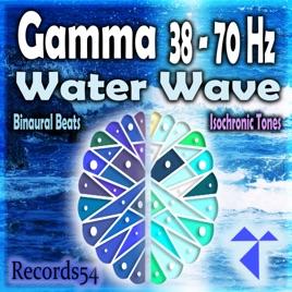 Gamma 38 -70 Hz: Water Waves by Water Meditation Music, Isochronic Tones  Waves & Isochronic Tones Sound