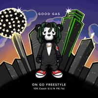 Good Gas & FKi 1st - On Go Freestyle (feat. 10k.Caash & G.U.N) artwork