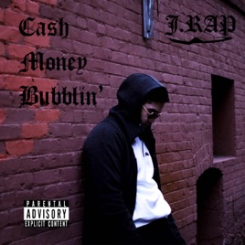 ‎Cash Money Bubblin' - Single by J Rap