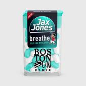Breathe (Boston Bun Remix) [feat. Ina Wroldsen] - Jax Jones & Boston Bun