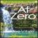 "Joe Vitale - At Zero: The Final Secret to ""Zero Limits"" the Quest for Miracles Through Ho'oponopono"