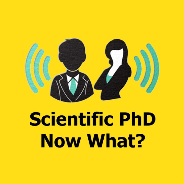 The Scientific PhD - Now What? Podcast