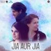 Jia Aur Jia (Original Motion Picture Soundtrack) - EP