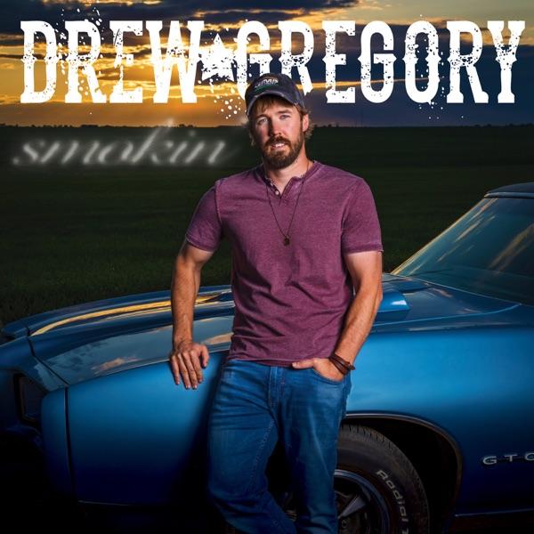 Drew Gregory - Smokin'