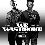 songs like We Was Broke (feat. Yung Bleu)