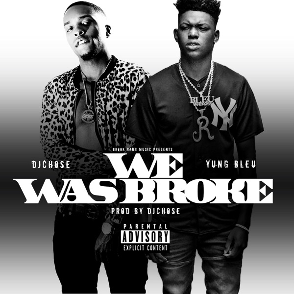 We Was Broke (feat. Yung Bleu) - Single