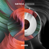 Desire (Sub Focus x Dimension)