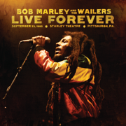 Live Forever: The Stanley Theatre, Pittsburgh, PA, September 23, 1980 - Bob Marley & The Wailers - Bob Marley & The Wailers