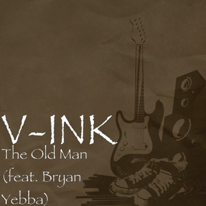 Vink - The Old Man feat. Bryan Yebba