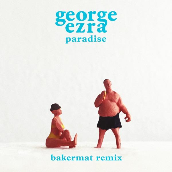 George Ezra - Paradise (Bakermat Mix)