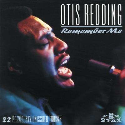Remember Me (Remastered) - Otis Redding