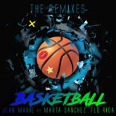 Basketball (feat. Marta Sanchez & Flo Rida) [The Remixes]