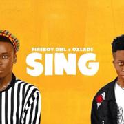 Sing - Fireboy DML & Oxlade - Fireboy DML & Oxlade