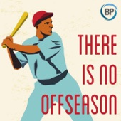 there is no offseason by baseball prospectus on apple podcasts