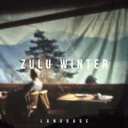 Language - Zulu Winter - Zulu Winter