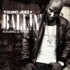 Ballin' (feat. Lil Wayne) - Single, Young Jeezy
