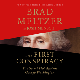 The First Conspiracy - Brad Meltzer & Josh Mensch MP3 Download