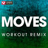 Moves (Workout Remix) - Power Music Workout