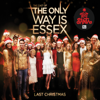 The Cast of The Only Way Is Essex - Last Christmas (Julian Napolitano Club Mix) artwork