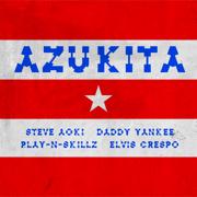 Azukita - Steve Aoki, Daddy Yankee, Play-N-Skillz & Elvis Crespo - Steve Aoki, Daddy Yankee, Play-N-Skillz & Elvis Crespo