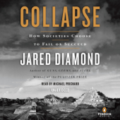 Collapse: How Societies Choose to Fail or Succeed (Unabridged)
