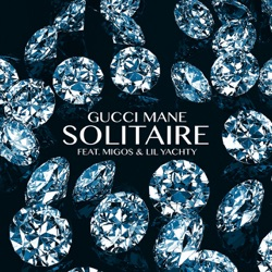 View album Gucci Mane - Solitaire (feat. Migos & Lil Yachty) - Single