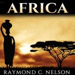 Africa: African History from Ancient Egypt to Modern South Africa: Stories, People, and Events That Shaped the History of Africa (Unabridged)