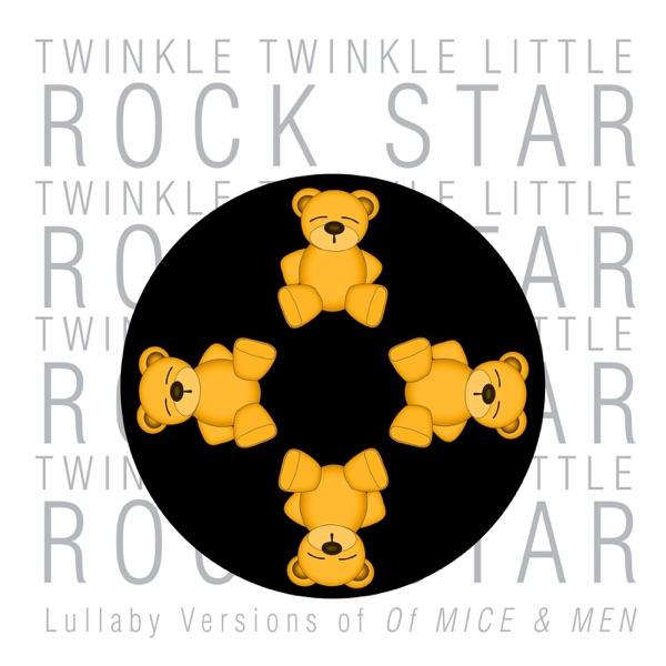 Twinkle Twinkle Little Rock Star - Lullaby Versions of of Mice & Men