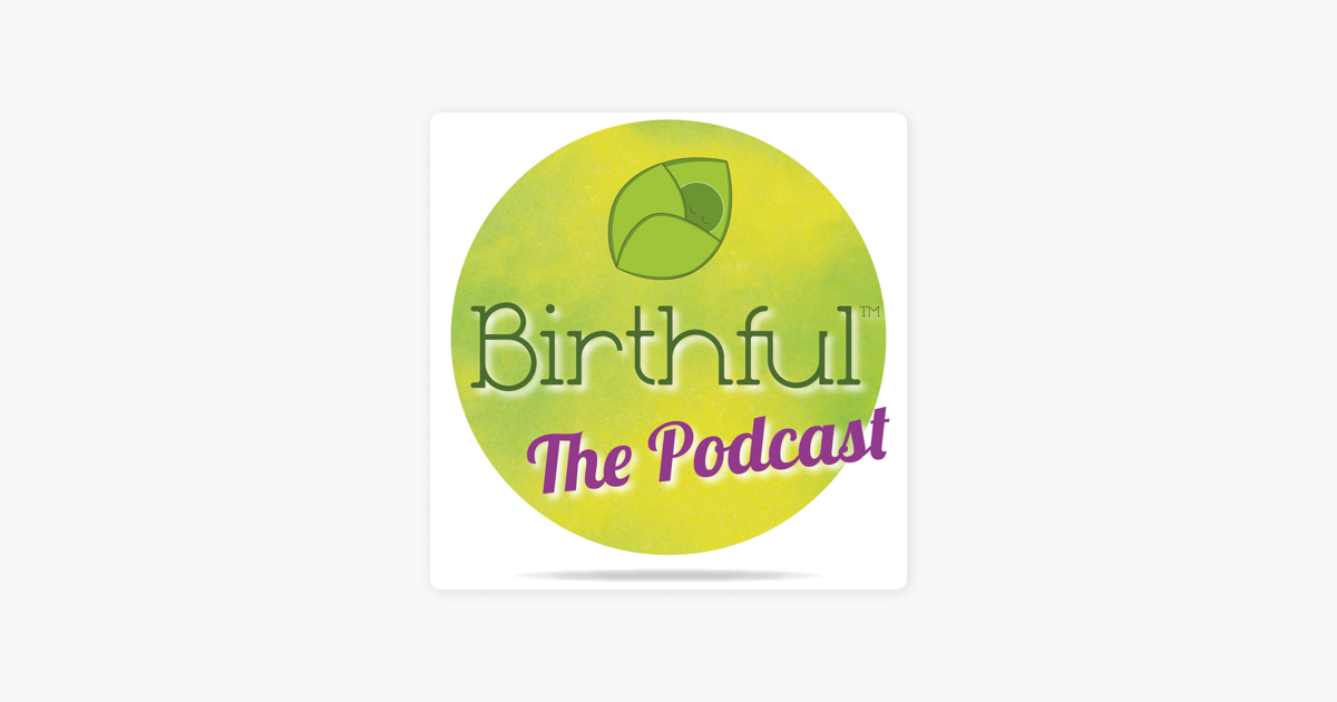 The Birthful Podcast | Talking with Pregnancy, Birth