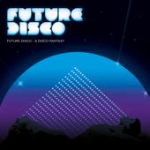 Future Disco - A Disco Fantasy
