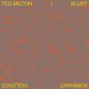 Ted Milton - Love Is Like a Violēnce artwork