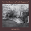 Deerhunter - Why Hasn't Everything Already Disappeared?  artwork