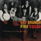 Dry Branch  Fire Squad - That Home Far Away