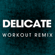 Delicate (Workout Remix) - Power Music Workout