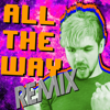 All the Way (Pop Remix) [feat. Mike O.] - The Gregory Brothers & Jacksepticeye