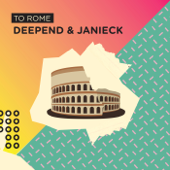 To Rome - Deepend & Janieck