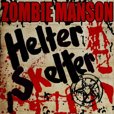 Helter Skelter - Rob Zombie & Marilyn Manson song