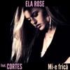 Mi-E Frică (feat. Cortes) - Single, Ela Rose