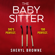 Sheryl Browne - The Babysitter: A Gripping Psychological Thriller with Edge of Your Seat Suspense (Unabridged)