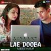 Lae Dooba Asees Kaur Version From Aiyaary Single