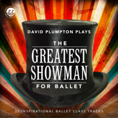 The Greatest Showman for Ballet: Inspirational Ballet Class Music