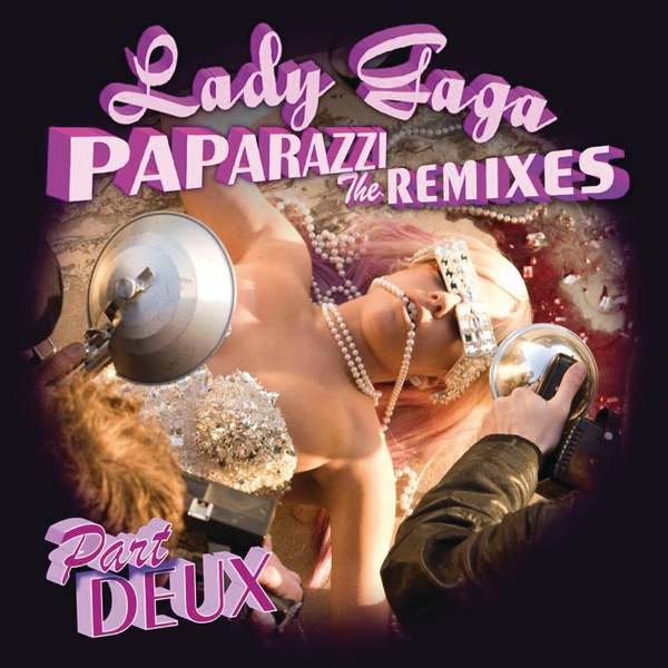 Paparazzi (The Remixes, Part Deux) - EP