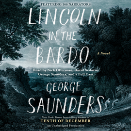 Lincoln in the Bardo: A Novel (Unabridged) audiobook