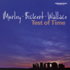Murley-Bickert-Wallace - Test of Time (feat. Mike Murley, Ed Bickert & Steve Wallace) artwork