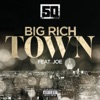 Big Rich Town (feat. Joe) - Single