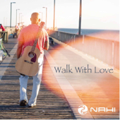 Walk With Love-Nahi