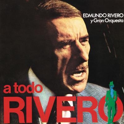 A Todo Rivero - Edmundo Rivero